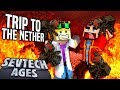 Minecraft: SevTech - TRIP TO THE NETHER - Age 3 #4