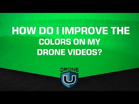 How Do I Improve the Colors on My Drone Videos?