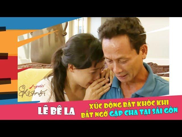 Diễn viên Lê Bê La xúc động bật khóc khi bất ngờ gặp cha tại Sài Gòn 😢