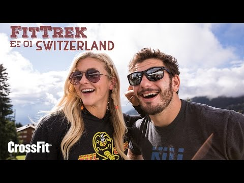 Fit Trek With Brooke Ence and Mat Fraser: Episode 1–Switzerl