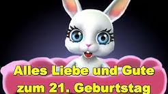 Zum 21. Geburtstag alles Liebe & Gute, Gesundheit & Glück  ❤️  ❤️ Happy Birthday to You ❤️