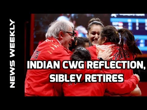 Indian Stars Reflect On CWG, Kelly Sibley Retires | Table Tennis News Weekly