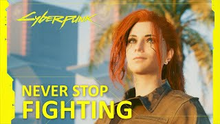 V - Never Stop Fighting - Cyberpunk 2077