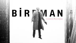 Birdman SOUNDTRACK - Main Theme (Flying Suite)