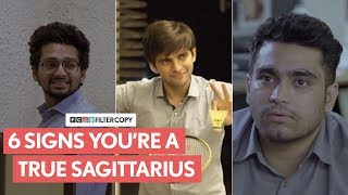 FilterCopy | 6 Signs You're A Sagittarius | Ft. Funcho and Viraj Ghelani