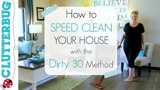 Speed Clean With Me - Speed Cleaning My House with Dirty 30 Routine
