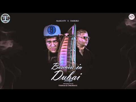 Almighty - Business In Dubai (ft. Farruko) [Official Audio]