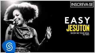 Jesuton - Easy (Show me Your Soul ao Vivo) [Áudio Oficial]