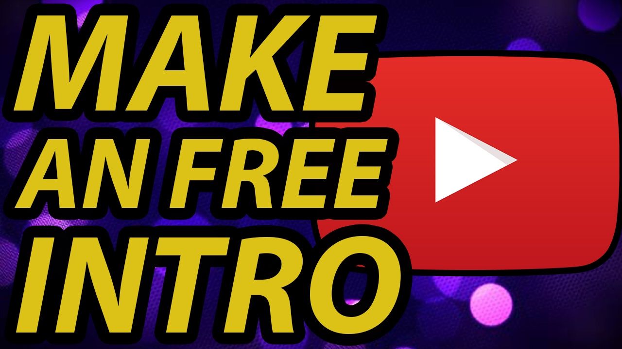 how to make intro for youtube videos free