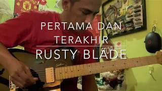 Pertama Dan Terakhir (Rusty Blade) - Guitar Solo Cover