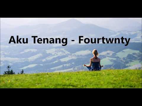 Fourtwenty - Aku tenang (Video lyric)