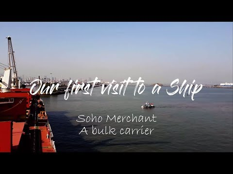 Our first visit to a ship- MV Soho Merchant, A bulk carrier | Indira Dock, Mumbai Port Trust
