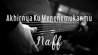 Akhirnya Ku Menemukanmu - Naff ( Acoustic Karaoke )