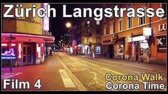 Red Light District, Langstrasse Zürich (Kreis 4) Film 4 /  Corona Virus Walk