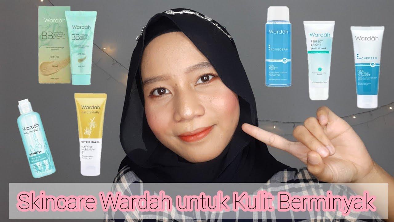 Praktek Urutan Skincare Wardah Untuk Kulit Berminyak Berjerawat Dan Sensitif Vela Youtube