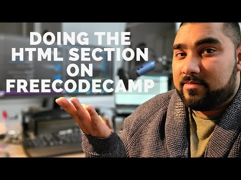 Doing The HTML Section Of FreeCodeCamp With Commentary To Help You!