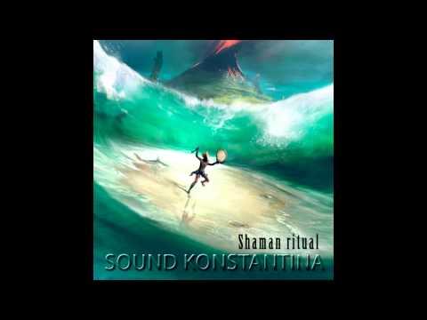 Sound Konstantina - Shaman Ritual
