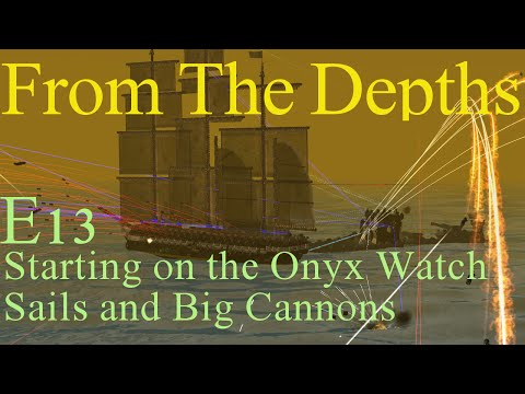 From The Depths E13- Taking on the Onyx Watch Sails and Big Cannons