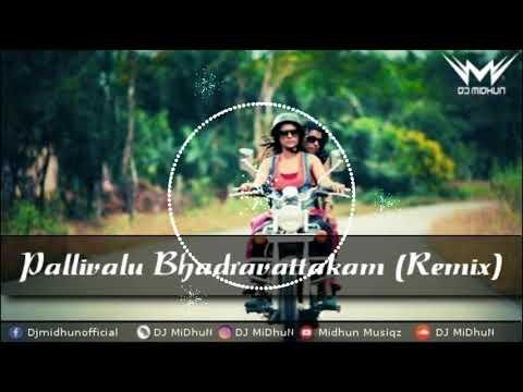 Pallivalu Bhdravatakam (DJ MiDhuN Remix)