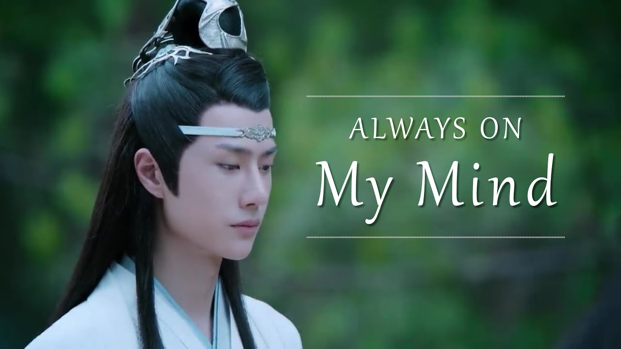 Always on My Mind [The Untamed FMV - WangXian ft. Michael Bublé]