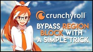 Unblock Crunchyroll Regional Restrictions