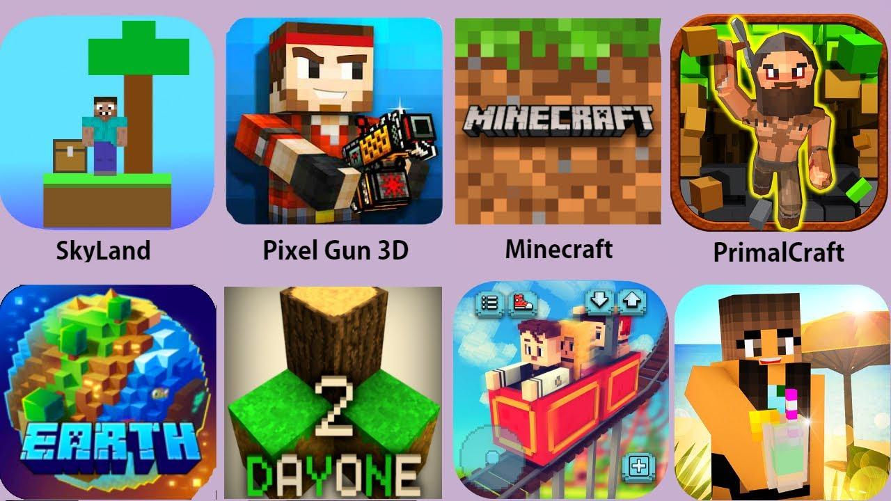 Minecraft,Pixel Gun 3D,SkyLand,EarthCraft,Survivalcraft 2,PrimalCraft