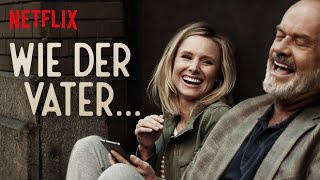 WIE DER VATER [LIKE FATHER] Trailer German Deutsch & Preview des Netflix Original Films (2018)