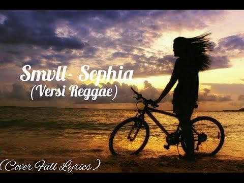 Smvll - Sephia [Versi Reggae] (Full Lyrics)