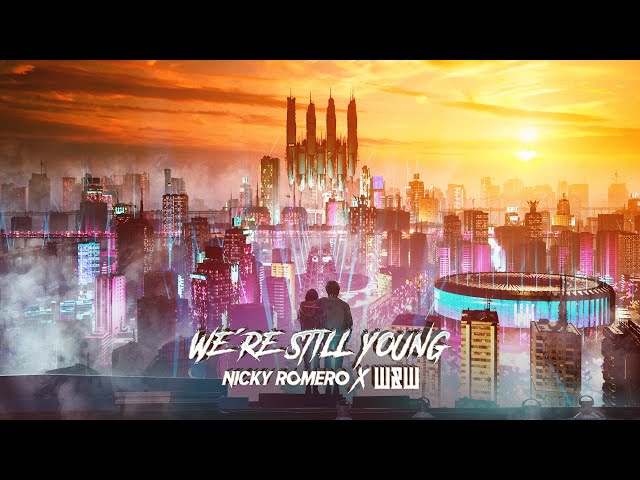 Nicky Romero x W&W - We're Still Young (Official Lyric Video)