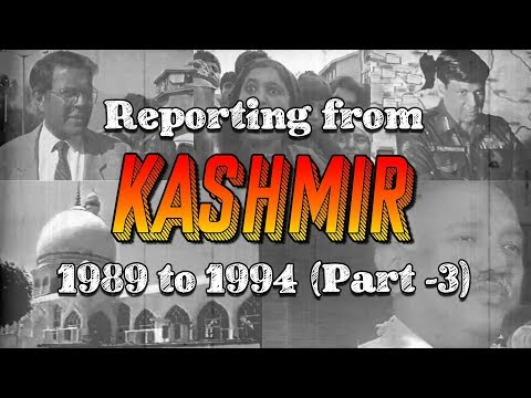 reporting-from-kashmir,-1989-to-1994---part-3