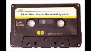 Shlomi Aber - Lines In The Sand (Original Mix)