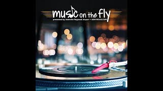 Music On The Fly with Matt Townsend 1-29-2018