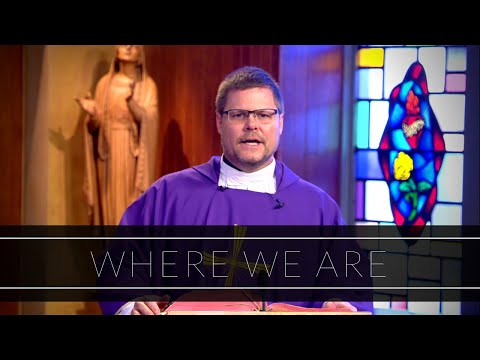 Where We Are | Homily: Father Thomas Carzon