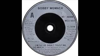 Bobby Womack - I Wish He Didn't Trust Me So Much (Dj ''S'' Juicy Remix)