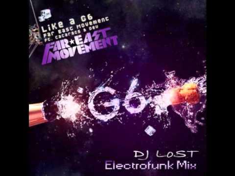 Like a G6 (Dj LoST Electrofunk Mix)
