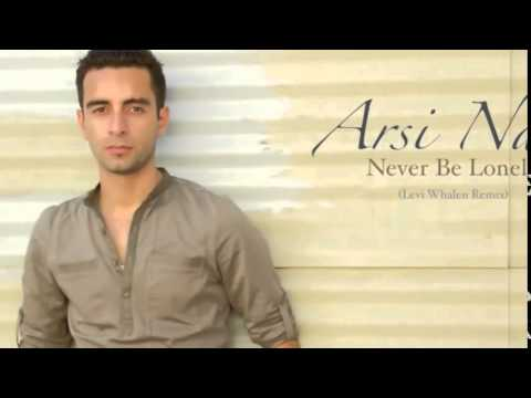 Arsi Nami   Never Be Lonely Levi Whalen remix + Lyrics