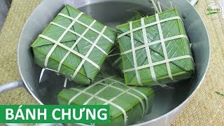 Cách gói Bánh Chưng xanh ngon đầy đủ công đoạn   Món Việt Channel