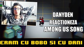 DanyDen REACTIONEAZA LA AMONG US SONG (OFFICIAL VIDEO)
