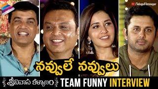 Srinivasa Kalyanam Team FUNNY Interview | Nithiin | Raashi Khanna | Dil Raju | Telugu FilmNagar