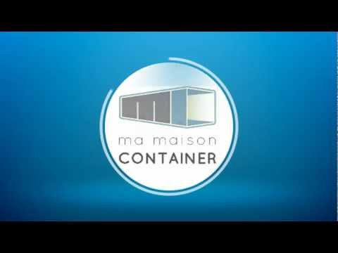 Ma maison container youtube for Maison conteneur youtube