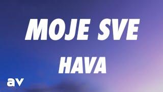 Hava - Moje Sve (Lyrics)