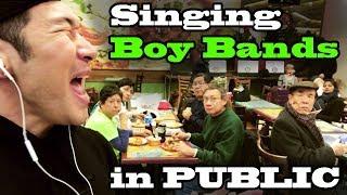 SINGING IN PUBLIC - Boy Bands!