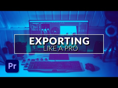 How To Export a Video in Adobe Premiere Pro - Tutorial