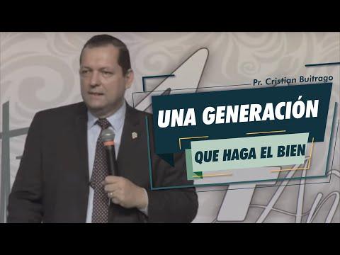 Una Generación Que Haga El Bien - Pr. Cristian Buitrago 2019/11/10