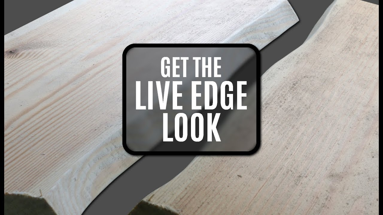 How To Make Wood Look Like It Has A Live Edge   Saving You Time And Money