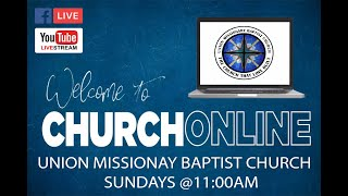 Union Missionary Baptist Church-Pastor James H. Nixon E-Church 3-29-20