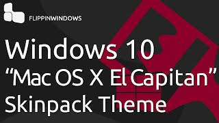 Turn Windows 10 into Mac OS X El Capitan