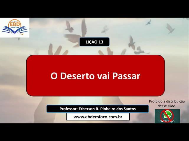 LIÇÃO 13 - O DESERTO VAI PASSAR