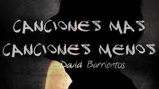 DAVID BARRIENTOS-CANCIONES MÁS CANCIONES MENOS