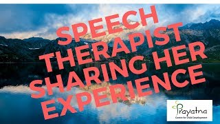 Speech Therapist  sharing their experience | prayatna centre for child development(2018)